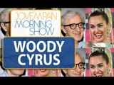 Miley Cyrus vai protagonizar série de Woody Allen | Morning Show