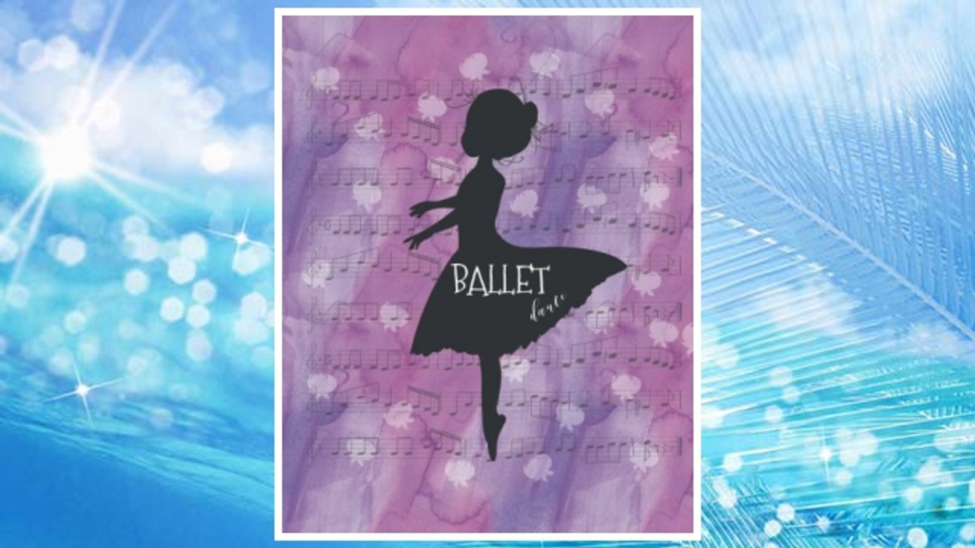 Cute Dance Journal Ballet: Lined Notebook for Girls, Perfect Gift  for Dancers, Teachers  ~ Unique I