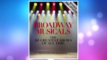Download PDF Broadway Musicals, Revised and Updated: The 101 Greatest Shows of All Time FREE