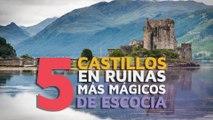 Los 5 castillos en ruinas más mágicos de Escocia