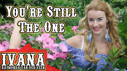 Shania Twain - You're Still The One (Official Music Video Cover by Ivana)
