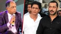 Pahlaj Nihalani INSULTS Salman Khan And Shahrukh Khan In Front Of Public