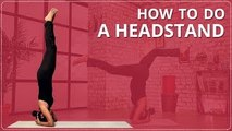HOW TO DO A PERFECT HEADSTAND | Headstand Yoga Pose For BEGINNERS | Easy Yoga Workout