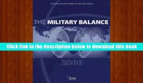 PDF [FREE] DOWNLOAD  The Military Balance 2006 (Military Balance) [DOWNLOAD] ONLINE
