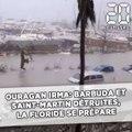 Ouragan Irma: Saint-Martin et Barbuda détruites, La République Dominicaine et la Floride se préparent...