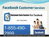 Facebook Customer Support 1-855-490-2999 Number makes your Facebook error-free