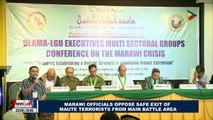 Marawi officials oppose safe exit of Maute terrorists from main battle area