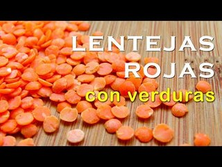 Lentejas rojas con verduras | Receta vegana paso a paso
