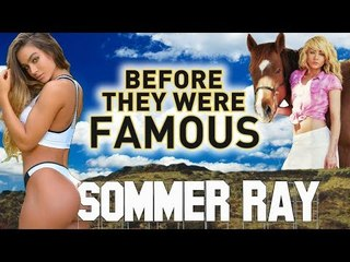 SOMMER RAY - Before They Were Famous - Instagram Model / YouTuber
