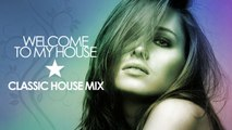 Welcome To My House - Classic House Mix - Mixed By:Simon & Ryan