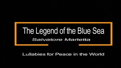 The Legend of the Blue Sea - Salvatore Marletta - Lullabies For Peace In The World