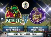 CPL 2017 FINAL Highlights - St Kitts and Nevis Patriots vs Trinbago Knight Riders _ Hero CPL T20