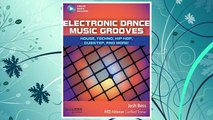 Download PDF Electronic Dance Music Grooves: House, Techno, Hip-Hop, Dubstep, and More! (Quick Pro Guides) FREE