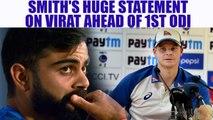 India vs Australia : Steve Smith says that we will keep Virat Kohli quiet | Oneindia News