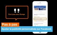 Pas à pas - Ajuster la publicité personnalisée sur Facebook - Orange