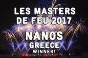 Les Masters de Feu 2017: Nanos Fireworks - Greece\Grèce  - Feu d'artifice - Feuerwerk - WINNER!