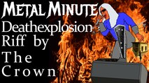 Deathexplosion Riff by The Crown • Mile High Shred Metal Minute