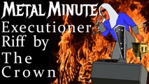 Executioner Riff by The Crown • Mile High Shred Metal Minute
