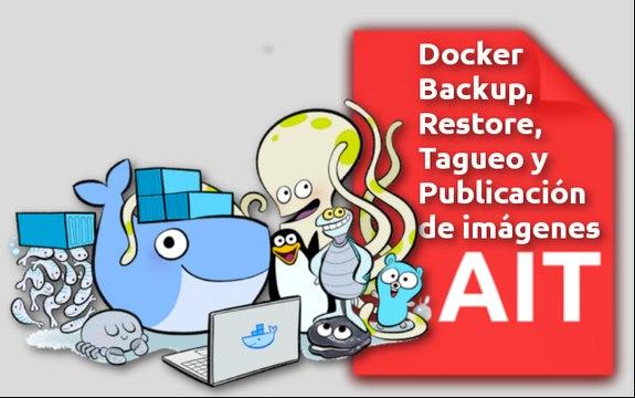 Docker - Backup, Restore, Tagueo y Publicación de imágenes.