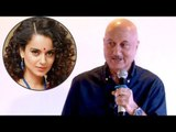 Anupam Kher Supports Kangana's Infamous Nepotism Stand