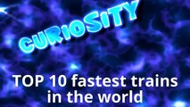 TOP 10 FASTEST TRAINS in the World! Collection of the 10 most rapid and expensive high speed trains