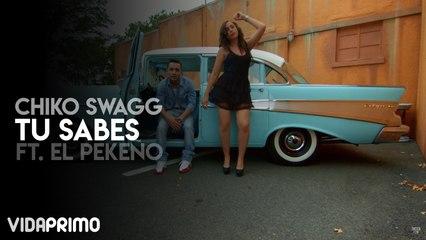 Chiko Swagg - Tu Sabes