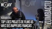 ZUMBACTU : Top 5 des projets de films US avec des rappeurs français