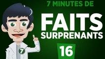 7 minutes de faits surprenants #16