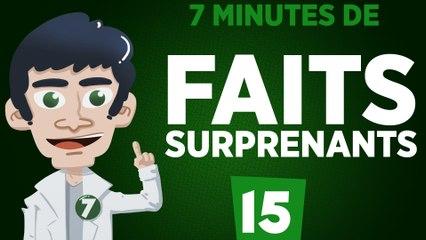 7 minutes de faits surprenants #15