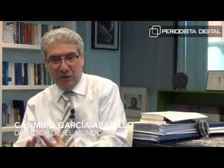 Entrevista a Casimiro García-Abadillo, director de El Mundo - 6 abril 2015