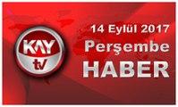 14 Eylül 2017 Kay Tv Haber