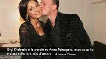 Gigi D'Alessio e le parole su Anna Tatangelo: ecco cosa ha svelato sulla loro crisi d'amore