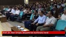 Prof. Dr. İlber Ortaylı, Beyşehir'de Konferans Verdi
