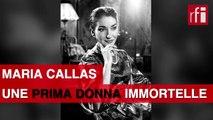 Maria Callas, une prima donna immortelle