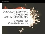 6 Guaranteed Ways of Keeping Volunteers Happy & Making Your Philanthropy Succeed by Ari Monkarsh