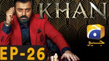 KHAN - Episode 26   Har Pal Geo