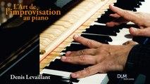 Denis Levaillant - L'Art de l'improvisation au piano n°1 Beethoven, Lettre à Elise