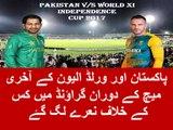 Pakistan Vs world XI match people say gali Gali main shor ha nawaz sharif chor ha
