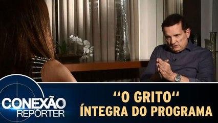 """Conexão Repórter (06/11/165) - Íntegra do programa """"O Grito"""""""