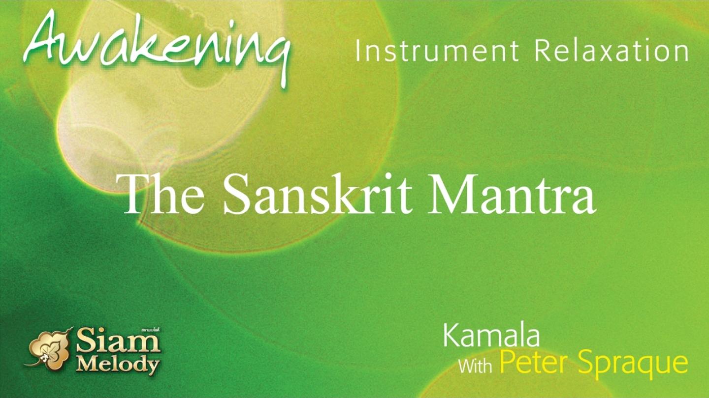 Kamala Ft. Peter Spraqug — The Sanskrit Mantra