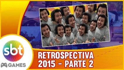 SBT Games - RETROSPECTIVA 2015 parte 2 - No FINAL, foi tudo PIADA!