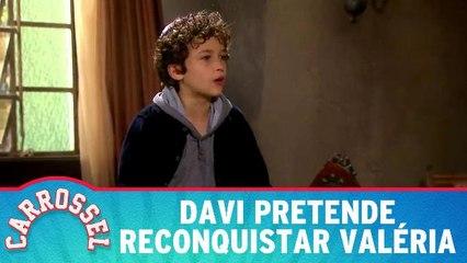 Davi pretende reconquistar Valéria