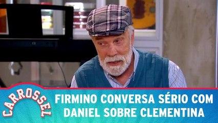 Firmino conversa sério com Daniel sobre Clementina