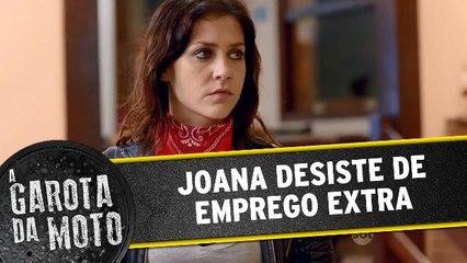 Joana desiste do emprego extra