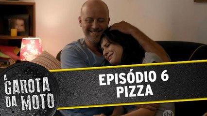 A Garota da Moto - Episódio 6 - Pizza