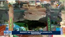 Mahigpit na seguridad sa Iligan City, ipatutupad