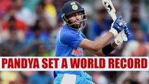 India vs Australia 1st ODI : Hardik Pandya sets world record with hat trick sixes | Oneindia News