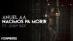 Anuel AA - Nacimos Pa Morir ft. Jory Boy