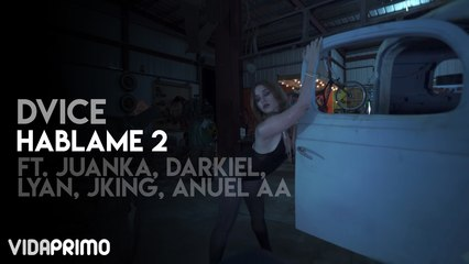 Dvice - Hablame 2 ft. Juanka, Darkiel, Lyan, Jking, Anuel AA y Mas