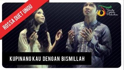 Rossa feat. UNGU - Kupinang Kau Dengan Bismillah | Official Video Clip